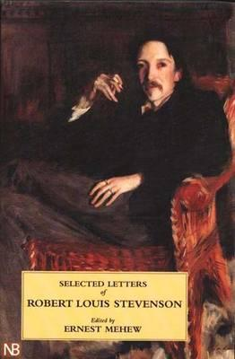 Selected Letters of Robert Louis Stevenson By Stevenson, Robert Louis (EDT)