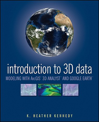 Introduction to 3D Data By Kennedy, K. Heather