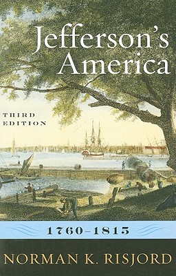 Jefferson's America, 1760-1815 By Risjord, Norman K.
