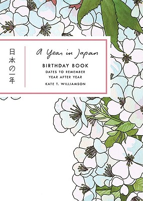 A Year in Japan Birthday Book By Williamson, Kate T. (ILT)
