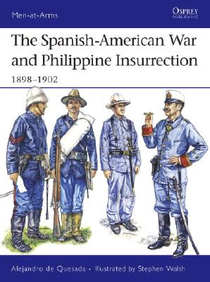 The Spanish-american War And Philippine Insurrection 1898-1902 By Quesada, Alejandro/ Walsh, Stephen (ILT)